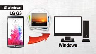 How To Backup Lg G3 Photos To Pc, Transfer Photos From Lg G3, G4 To Computer