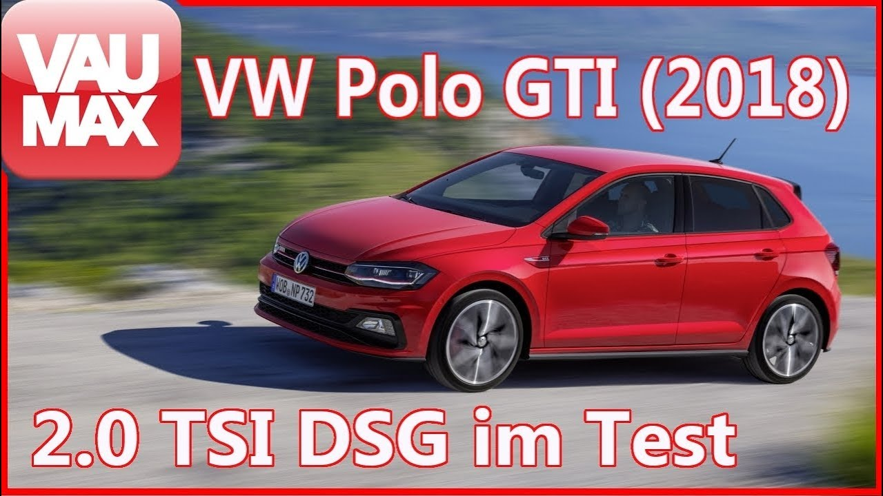 2018 vw polo gti 2 0 tsi dsg fahrbericht tracktest. Black Bedroom Furniture Sets. Home Design Ideas