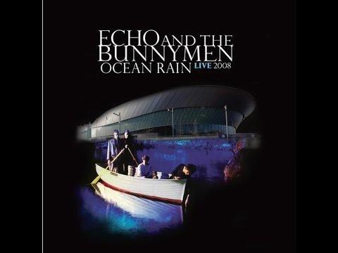 Echo & The Bunnymen - Ocean Rain - Live 2008 (Full album)