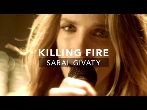 Sarai Givaty Esh   KILLING FIRE