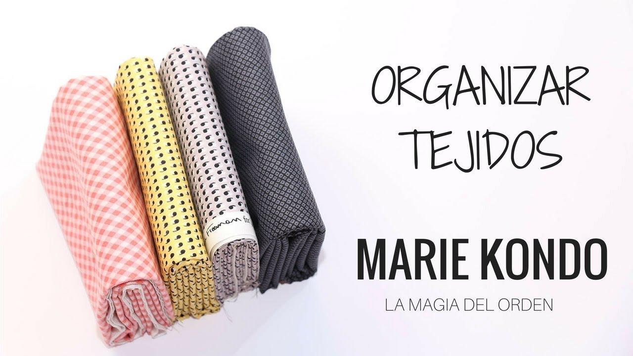Cómo ORGANIZAR telas. Método MARIE KONDO - YouTube