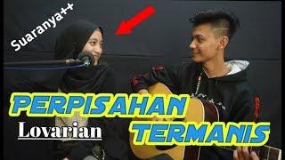 Lovarian - Perpisahan Termanis | feat Ramadita (Live Akustik)