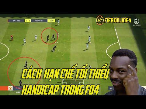 CÁCH MÀ MÌNH CỐ GẮNG HẠN CHẾ HANDICAP TRONG FIFA ONLINE 4 !!!