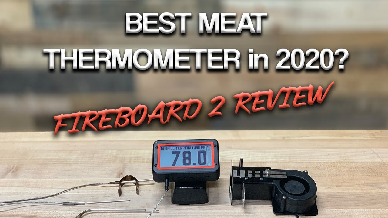 Best Meat Thermometer in 2020? | Fireboard 2 Drive Review