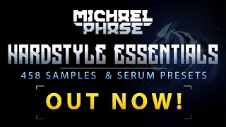 Hardstyle Essentials (458 Samples & Serum Presets) | Michael Phase
