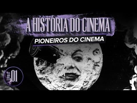 PIONEIROS DO CINEMA  A HISTÓRIA DO CINEMA  EP. 01