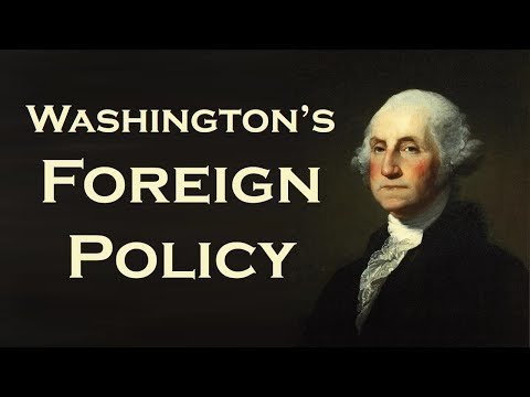 George Washington's Foreign Policy (Neutrality, Citizen Genet, Jay Treaty, Pinckney's Treaty)