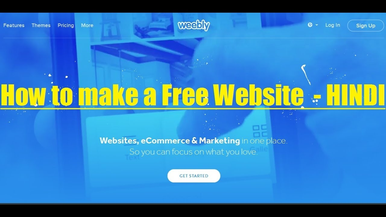 how to make a website weebly introduction tutorial how to make a website 2017 weebly introduction tutorial hindi