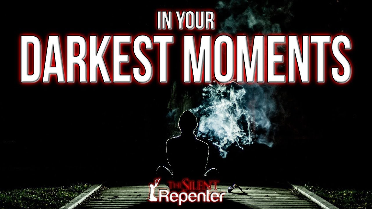 Your Darkest Moments - The Silent Repenter