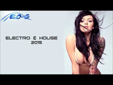 Electro & House 2015 Mix #01