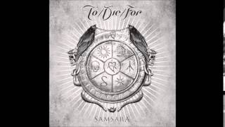 TO/DIE/FOR - Samsara (Full Album)