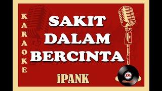 Sakit Dalam Bercinta (Karaoke Minang) ~ iPANK