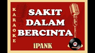 Download Sakit Dalam Bercinta (Karaoke Minang) ~ iPANK
