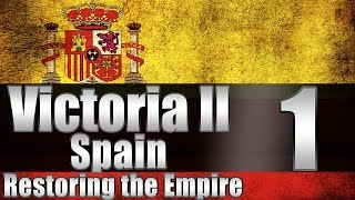 "Victoria 2 Spain ""The Real Empire!"" EP:1 [New Patch]"