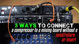 Video 3 Ways To Connect A Compressor To A Mixing Board (Without a Send/Return or Insert) download MP3, 3GP, MP4, WEBM, AVI, FLV Agustus 2018