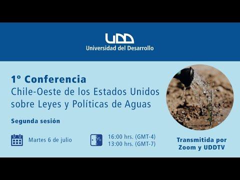 1ª Conferencia Chile-Oeste de los Estados Unidos sobre leyes y políticas de agua (Sesión 2)