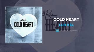 Luh Kel - Cold Heart (AUDIO)