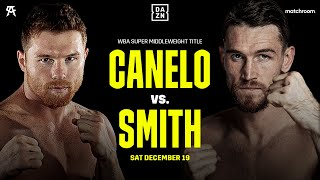 Canelo vs. Callum Smith: The Best vs. The Best