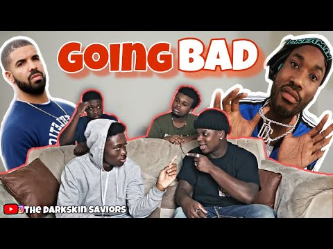 Meek Mill - Going Bad feat Drake  REACTION