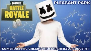 "FORTNITE BATTLE ROYALE"":SOMEBODY MIC CHECKS THE MARSHMELLO CONCERT!"""