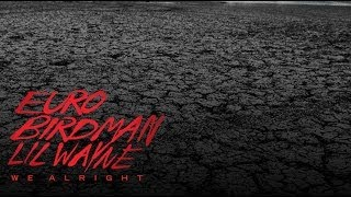 Lil Wayne Ft. Birdman & Euro - We Alright Instrumental Remake (w/ free FLP)