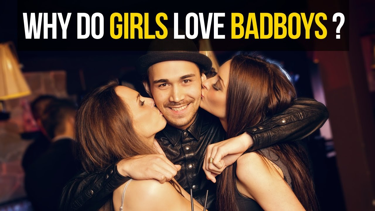 Why do girls love bad 16