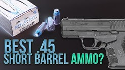 Best Short Barrel .45? Speer .45 Auto 230gr Gold Dot Short Barrel
