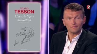 Sylvain Tesson - On n'est pas couché 20 mai 2017 #ONPC