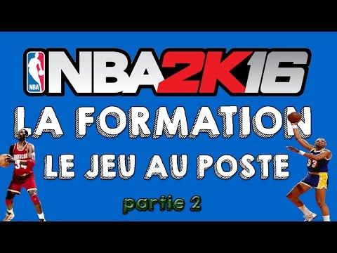 NBA 2k16 : Formation - Le Jeu au Poste #Partie 2