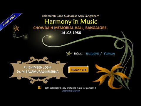 Harmony in Music - Video 1/5 - Kalyāñi - Bhimsen Joshi & M Balamuralikrishna - 14 Aug 1986