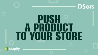 How to push products from DSers to Shopify - DSers Dropshipping Solution