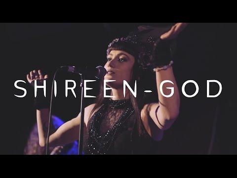 Shireen - GOD [live video]