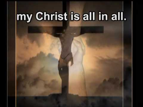 Christ is all - in Christ alone with lyrics.mpg