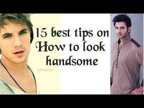 How to look handsome