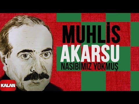 Muhlis Akarsu - Nasibimiz Yokmuş - [ Ya Dost Ya Dost © 1994 Kalan Müzik ]