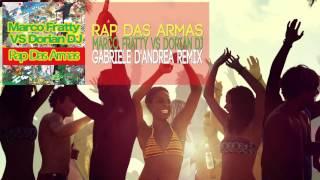 """Marco Fratty VS Dorian DJ """"Rap Das Armas"""" (Gabriele D"""