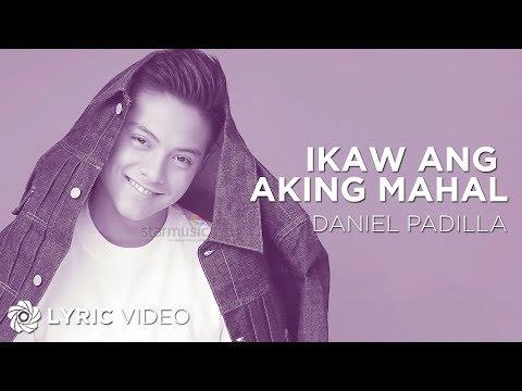 DANIEL PADILLA  Ikaw Ang Aking Mahal  Lyric