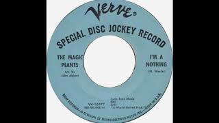The Magic Plants- I'm A Nothing(1965)****
