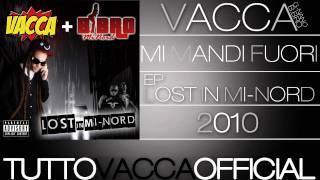Vacca Feat B.bro & G.nano - Mi Mandi Fuori