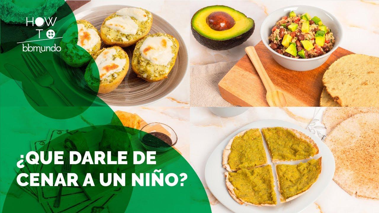 Qué Darle De Cenar A Un Niño Opciones Saludables De Cenas Para Niños Youtube