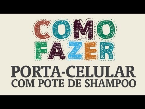 Como Fazer um porta-celular com embalagem de shampoo / How to: mobile ...