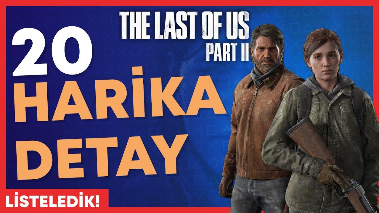 The Last Of Us Part II'den 20 Harika Detay!