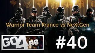 [R6S] Huitième de finale de la Go4R6 Europe Cup #40 : Warrior Team France vs NeXtGen