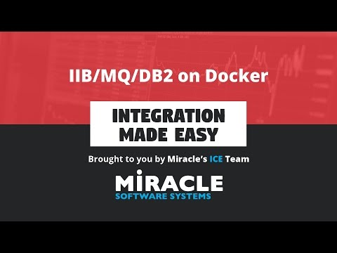 IIB/MQ/DB2 on Docker | Integration Made Easy