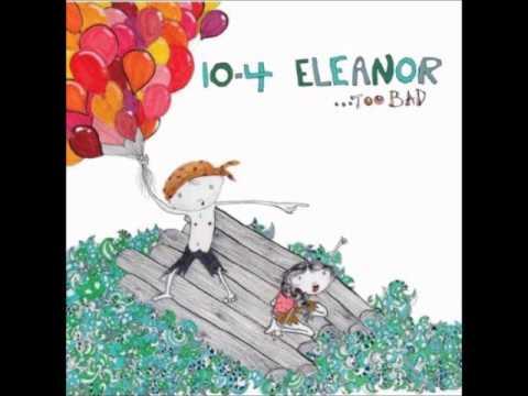 10-4 Eleanor - ...Too Bad (Full Album)