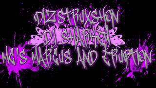 Dizstruxshon-Dj Sharkey-Mc's Marcus And Eruption [17th Birthday] [TUNE!!]