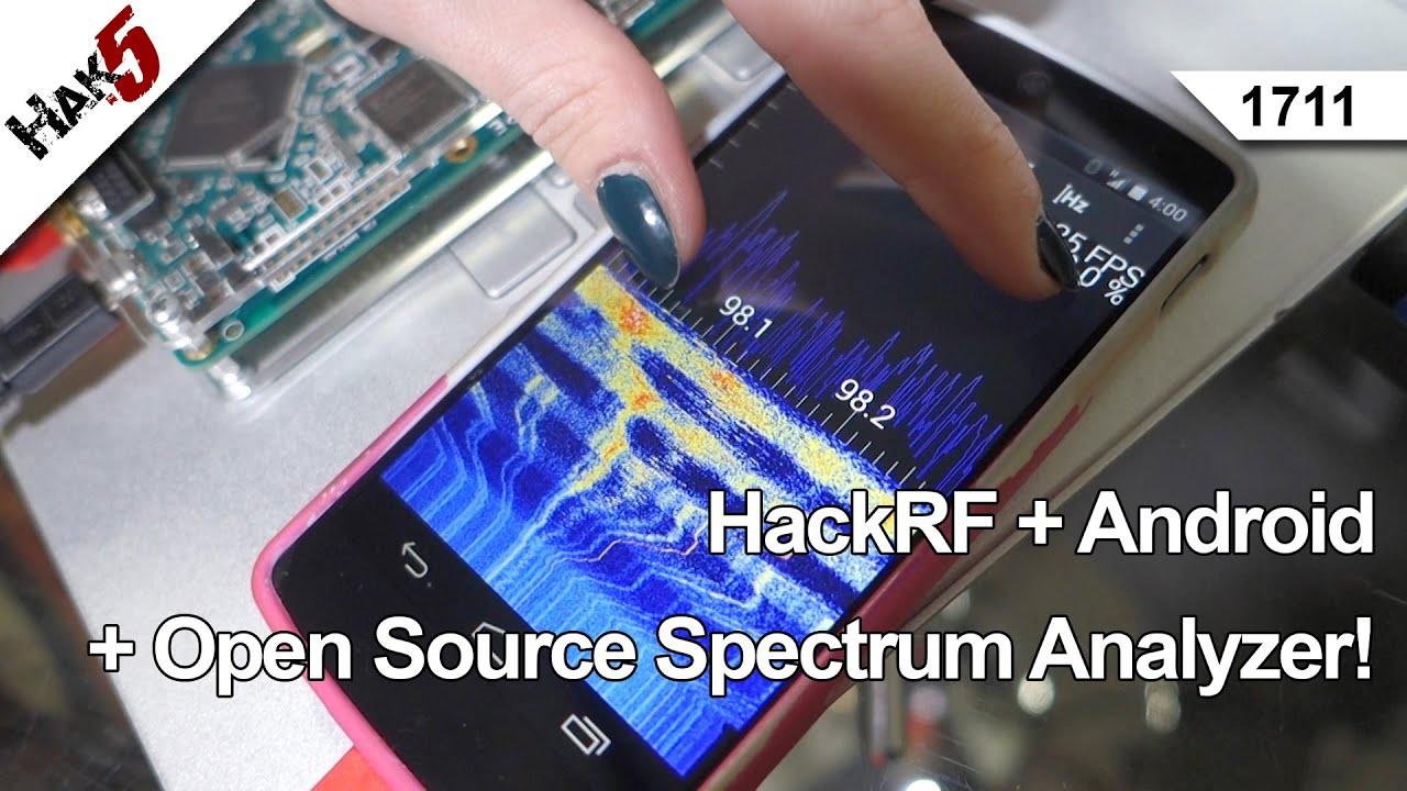 HackRF + Android + Open Source Spectrum Analyzer! Hak5 1711