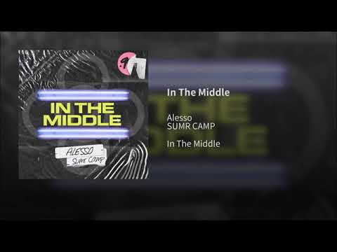 Alesso & SUMR CAMP - In The Middle (Audio)