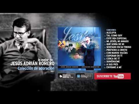 1 hora de música con Jesús Adrián Romero — Adoración Vol.1 [AudioHD]
