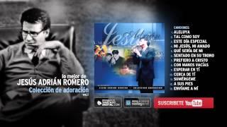 1 hora de música con Jesús Adrián Romero — Adoración V...